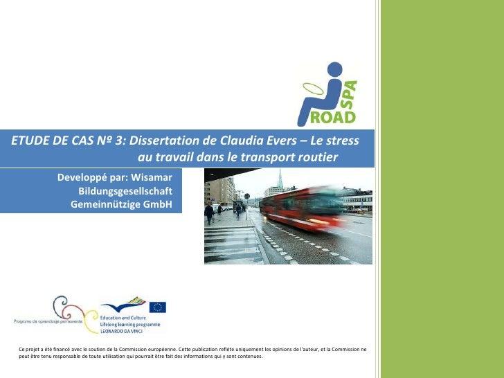 ETUDE DE CAS Nº 3: Dissertation de Claudia Evers – Le stress                    au travail dans le transport routier      ...