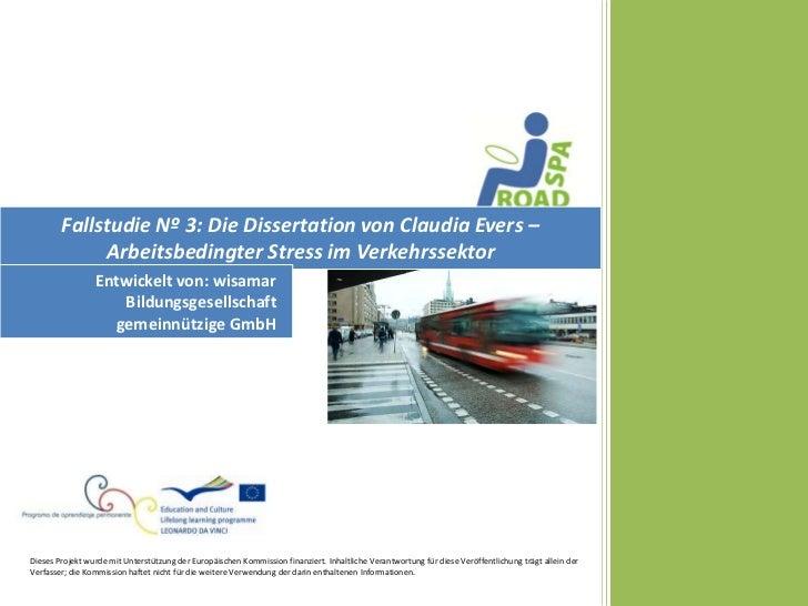 Fallstudie Nº 3: Die Dissertation von Claudia Evers –             Arbeitsbedingter Stress im Verkehrssektor               ...