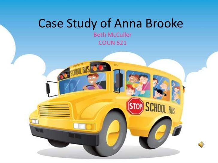 Case Study of Anna Brooke         Beth McCuller          COUN 621