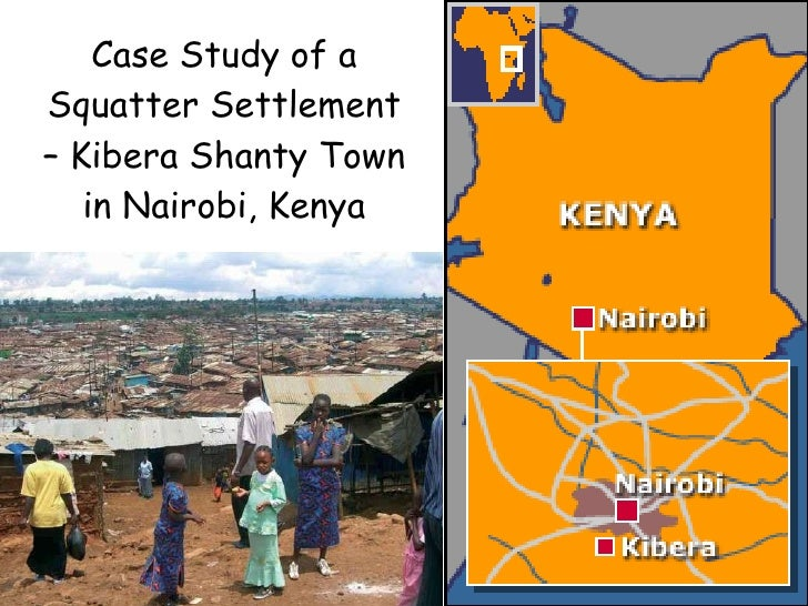 Case study of a squatter settlement – kibera, nairobi