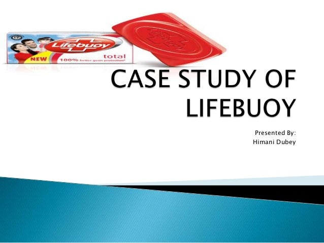 Case study of lifebuoy with hul introduction