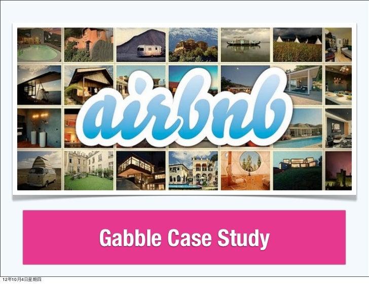 Gabble Case Study12年10月4⽇日星期四
