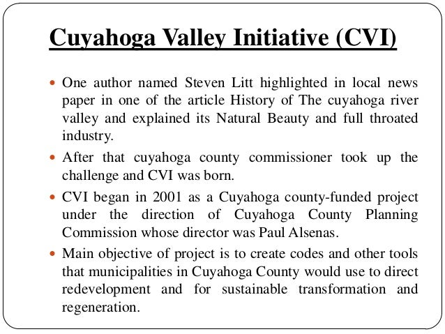 building the cuyahoga river valley organizations Directions to cuyahoga valley national parkcuyahoga valley national park is located in northeastern ohio it contains over 32,000 acres of beautiful greenery along the large and winding cuyahoga river.