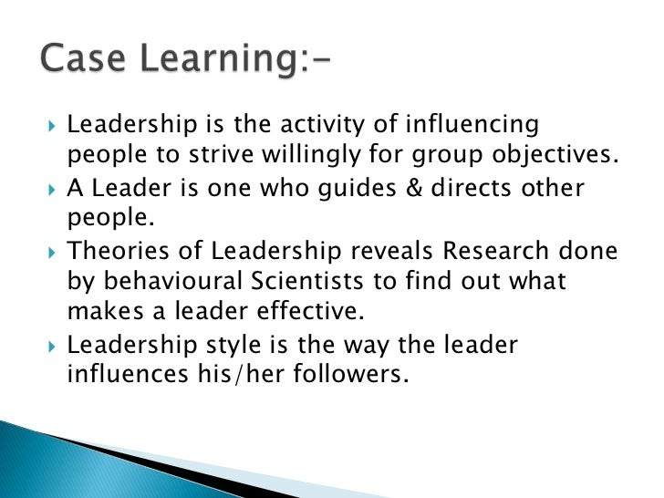 leadership case study Leadership case studies if there is one ever-green precept in management, this is it leadership a typical googling on this topic would result in millions of web pages.