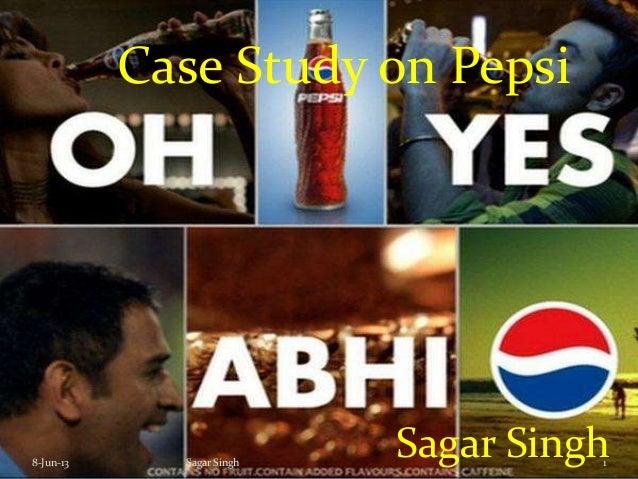 Case Study on PepsiSagar Singh8-Jun-13 1Sagar Singh