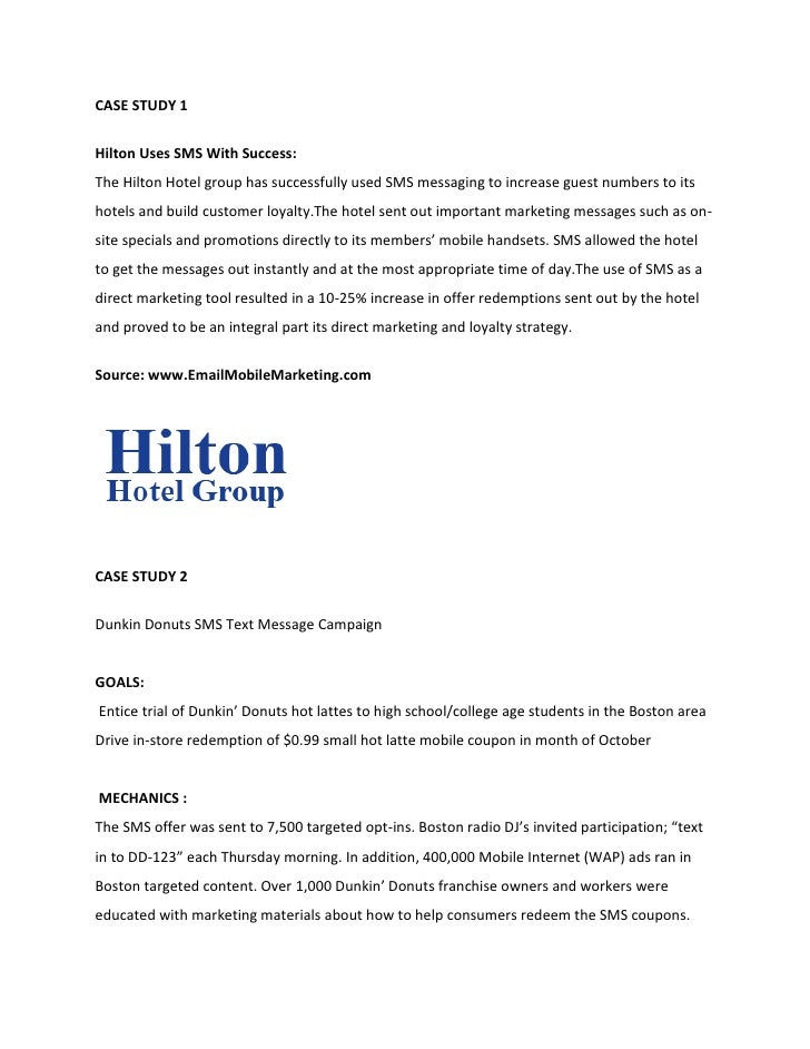 CASE STUDY 1Hilton Uses SMS With Success:The Hilton Hotel group has successfully used SMS messaging to increase guest numb...