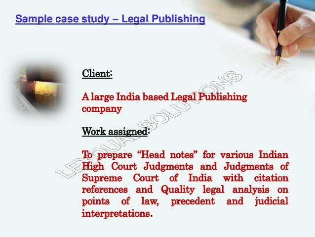 legal case study A case study will be developed to reveal a correlation between two factors case studies are incorporated into a social phenomenon or a legal matter to reveal whether.