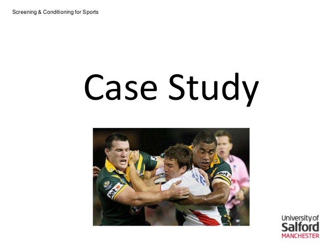 Screening & Conditioning for Sports                            Case Study