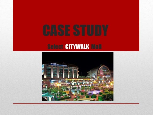 CASE STUDY Select CITYWALK Mall