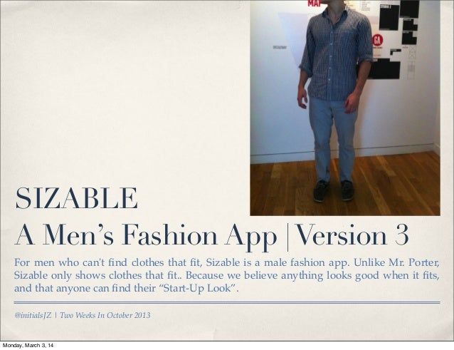 SIZABLE A Men's Fashion App | Version 3 For men who can't find clothes that fit, Sizable is a male fashion app. Unlike Mr. P...