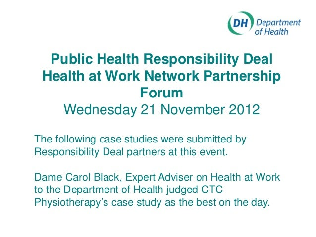 Public Health Responsibility Deal Health at Work Network Partnership               Forum   Wednesday 21 November 2012The f...