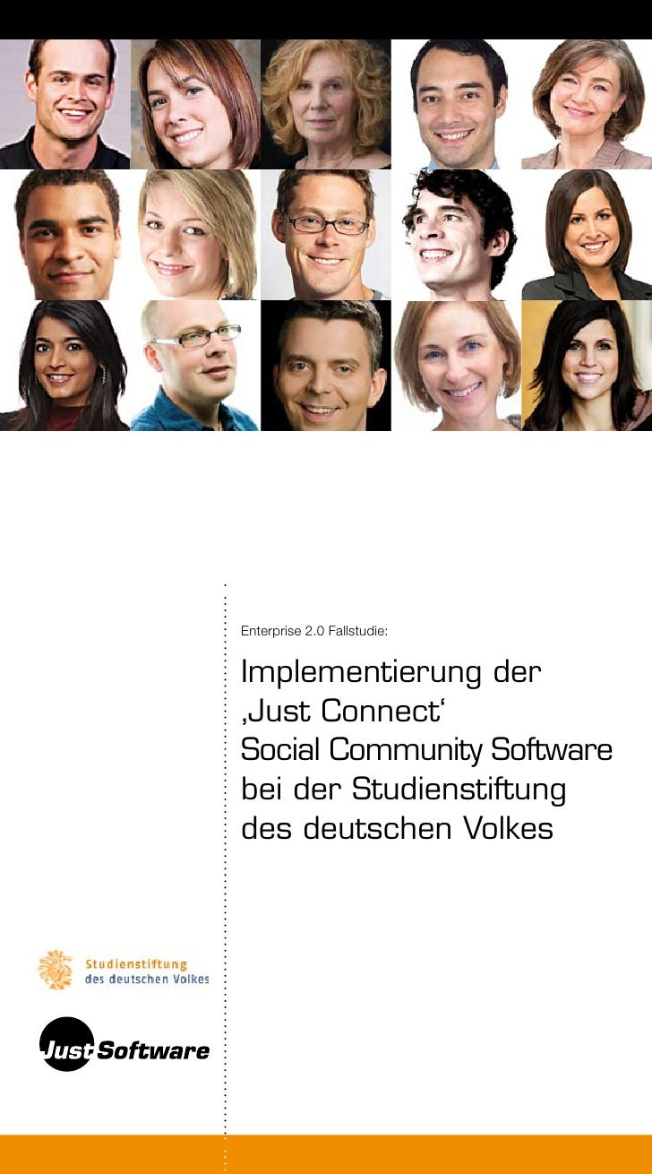 Enterprise 2.0 Fallstudie:Implementierung der'Just Connect'Social Community Softwarebei der Studienstiftungdes deutschen V...