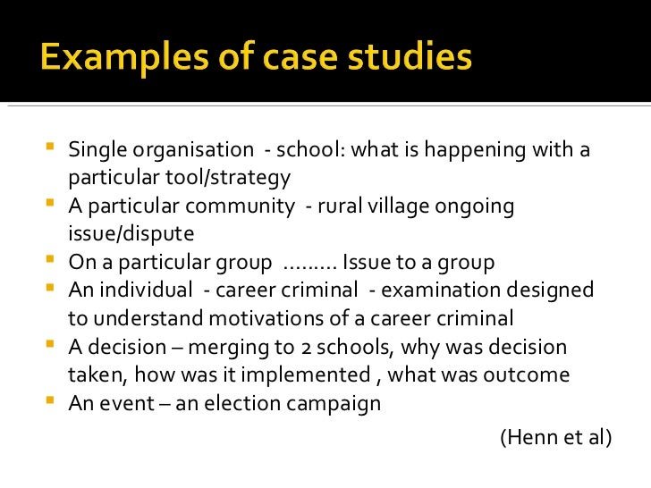 research based case studies Flyvbjerg, five misunderstandings about case-study research, 91 5 phenomenological studies of human learning indicate that for adults there exists a qualitative.