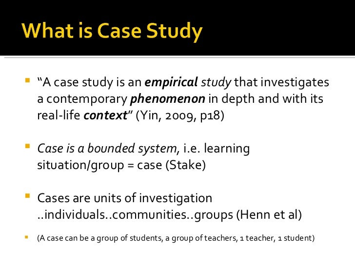 case study research methodology yin The case study research design have evolved it is valid to conduct case studies but they the argument between case study and statistical method also.