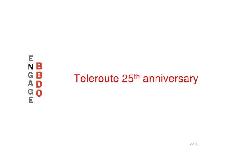 Teleroute 25th anniversary                             date