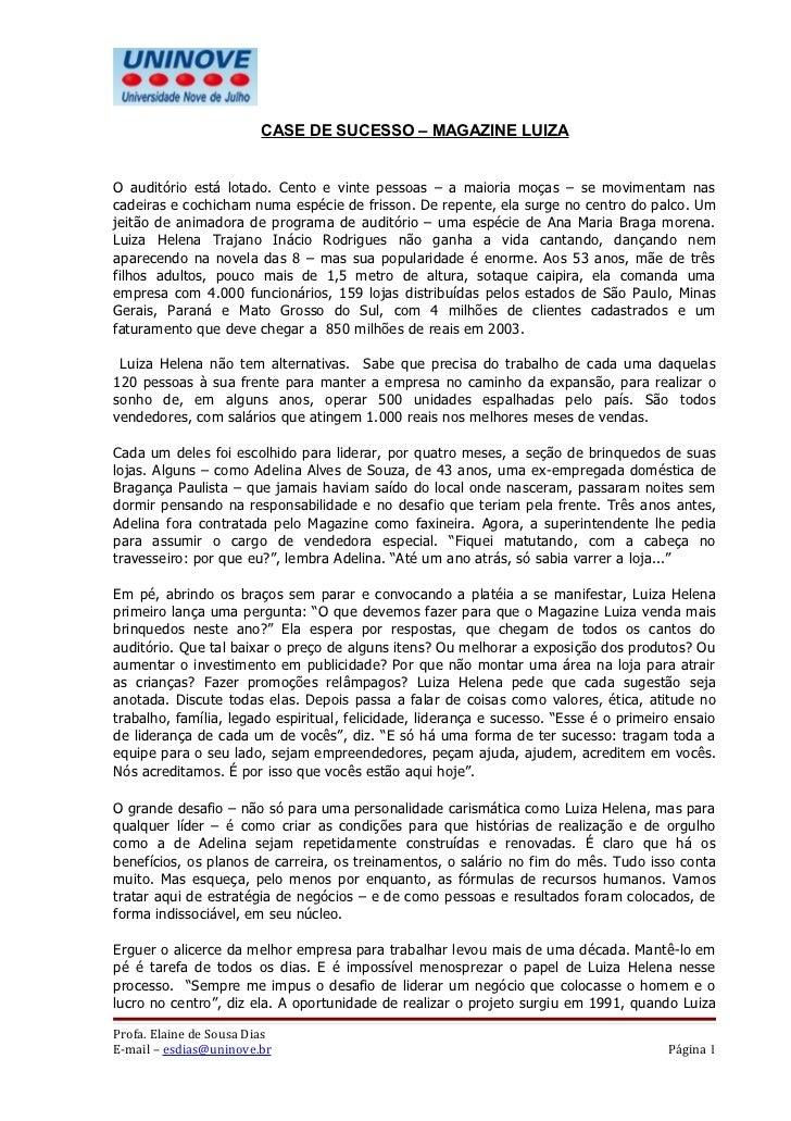 CASE DE SUCESSO – MAGAZINE LUIZAO auditório está lotado. Cento e vinte pessoas – a maioria moças – se movimentam nascadeir...