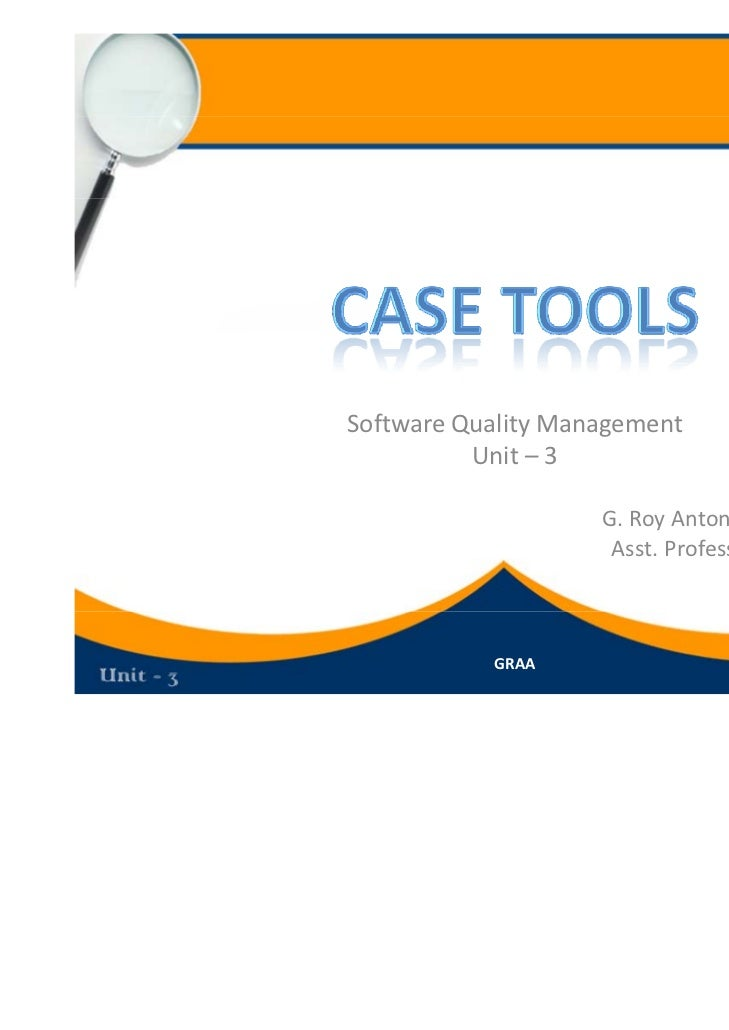 Software Quality Management          Unit – 3                    G. Roy Antony Arnold                         y       y   ...