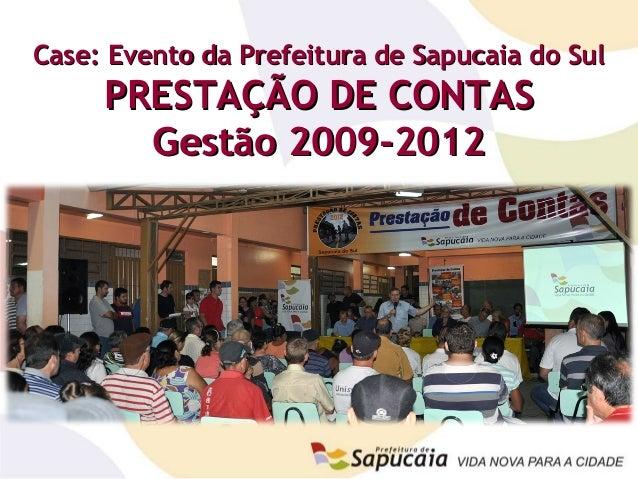 Case: Evento da Prefeitura de Sapucaia do SulCase: Evento da Prefeitura de Sapucaia do SulPRESTAÇÃO DE CONTASPRESTAÇÃO DE ...