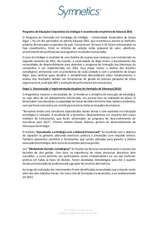 Programa de Educação Corporativa da UniAlgaré reconhecidoemprêmioda Educorp 2015 O Programa de Formação em Estratégia da U...