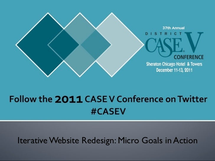 Iterative Website Redesign: Micro Goals in Action - CASEV 2011