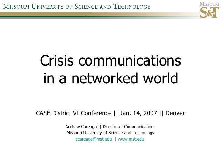 Crisis communications in a networked world CASE District VI Conference || Jan. 14, 2007 || Denver Andrew Careaga || Direct...