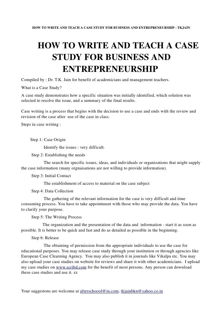 HOW TO WRITE AND TEACH A CASE STUDY FOR BUSINESS AND ENTREPRENEURSHIP ­ TKJAIN              HOW TO WRITE AND TEACH A CASE ...