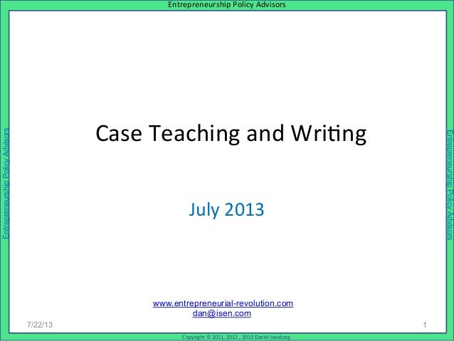 Case Teaching and Writing Workshop for Faculty: July 2013