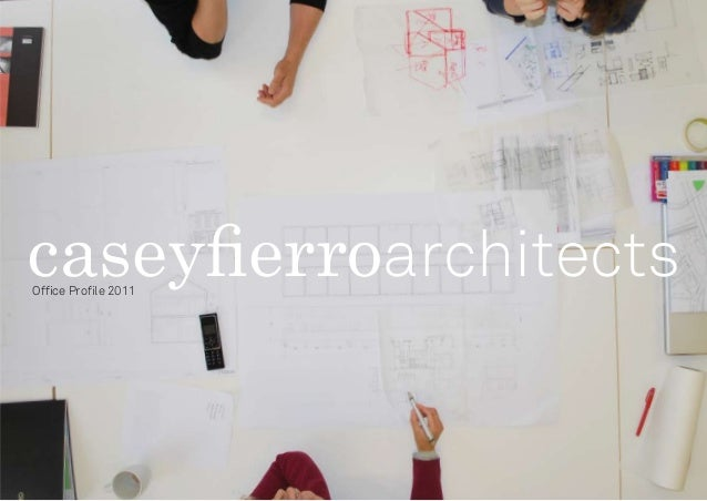 © 2010 caseyfierroarchitects Office Profile | Commissions | Name | caseyfierroarchitectsOffice Profile 2011