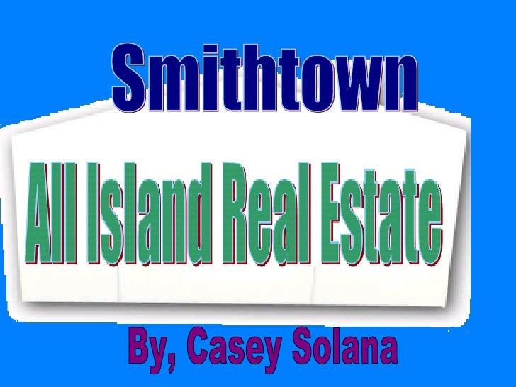 Smithtown By, Casey Solana