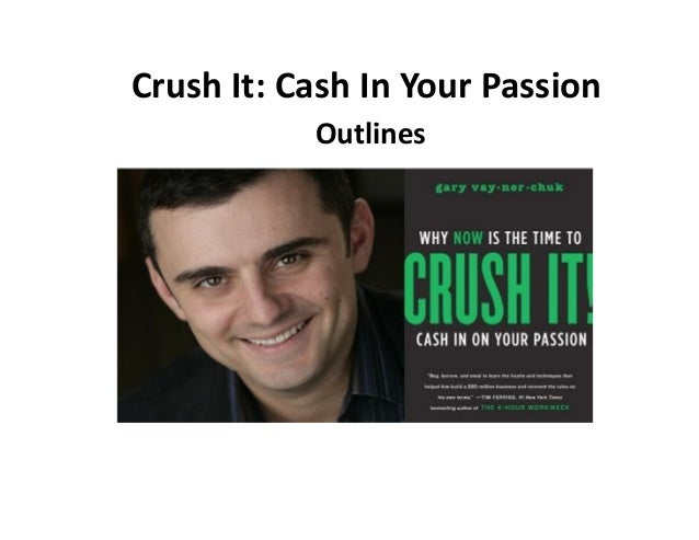 Crush It: Cash In Your Passion Outlines