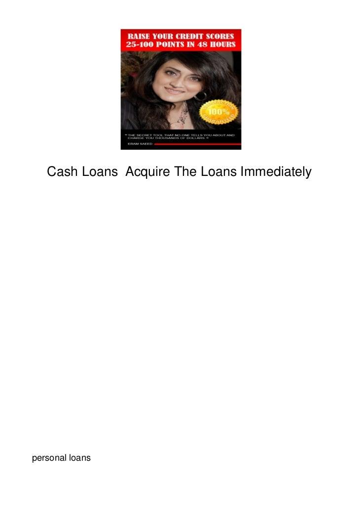 Cash Loans Acquire The Loans Immediatelypersonal loans