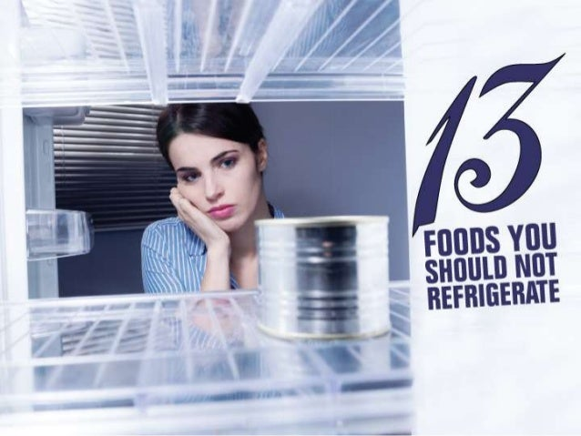 13 Foods You Should Not Refrigerate by CASH 1 Loans