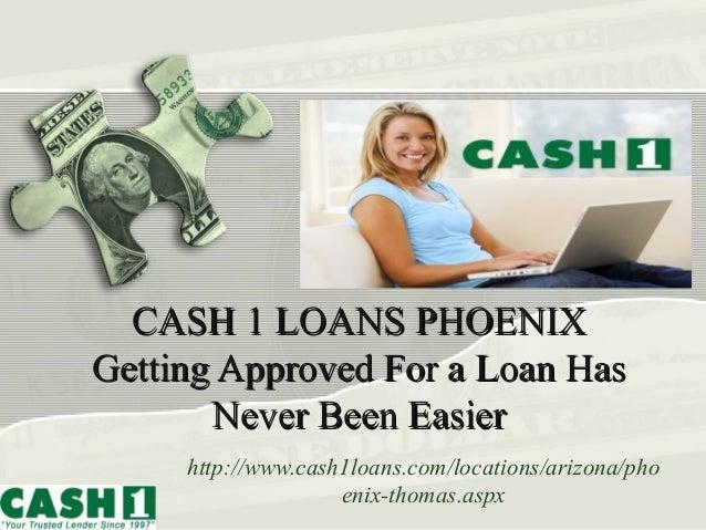 CASH 1 LOANS PHOENIXCASH 1 LOANS PHOENIX Getting Approved For a Loan HasGetting Approved For a Loan Has Never Been EasierN...