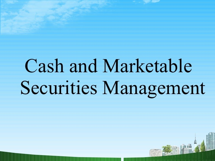 Cash and marketable securities  @ bec doms ppt