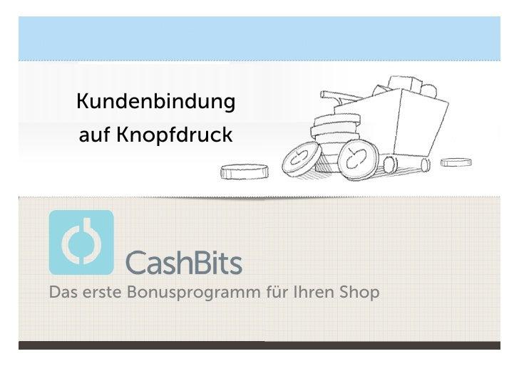 Kundenbindung im                 E-Commerce    Kundenbindung    auf Knopfdruck                       CASH AUF KNOPFDRUCK  ...