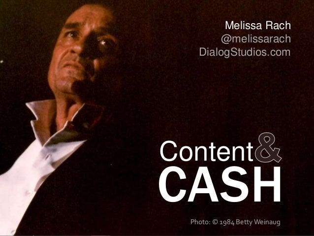 Melissa Rach @melissarach DialogStudios.com  Content  CASH Photo: © 1984 Betty Weinaug