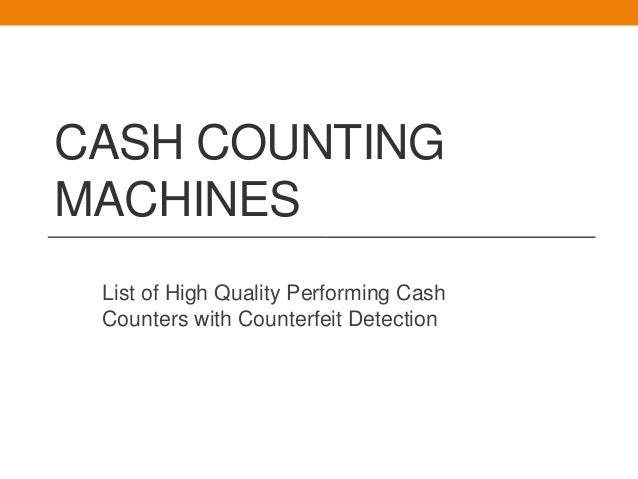 CASH COUNTINGMACHINESList of High Quality Performing CashCounters with Counterfeit Detection