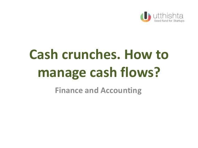 Cash crunches