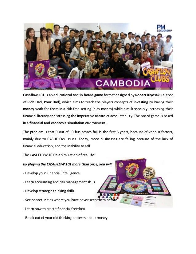 Cashflow 101 is an educational tool in board game format designed by Robert Kiyosaki (author of Rich Dad, Poor Dad), which...