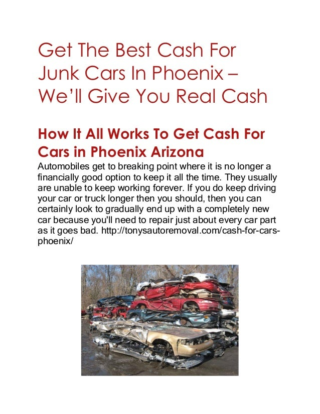 Get The Best Cash For Junk Cars In Phoenix – We'll Give You Real Cash How It All Works To Get Cash For Cars in Phoenix Ari...
