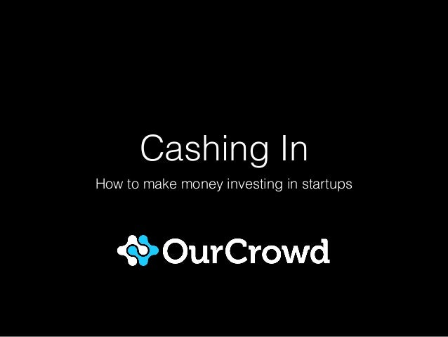Cashing In How to make money investing in startups