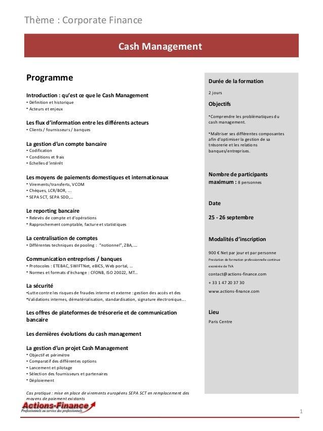 Thème : Corporate Finance Cash Management Programme  Durée de la formation  Introduction : qu'est ce que le Cash Managemen...