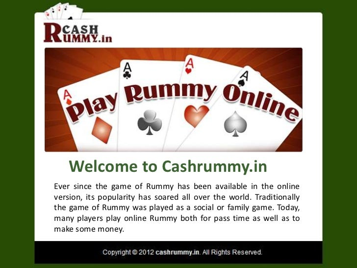 Welcome to Cashrummy.inEver since the game of Rummy has been available in the onlineversion, its popularity has soared all...