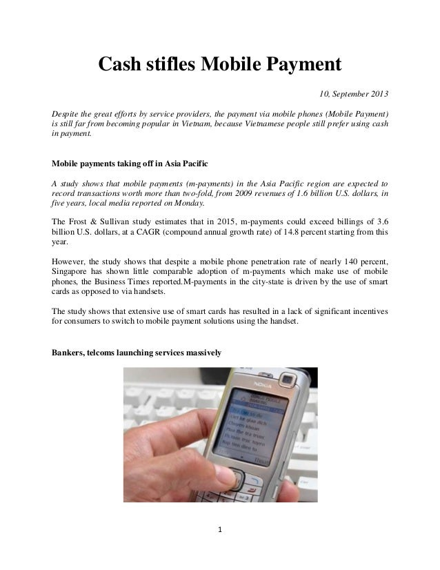 1 Cash stifles Mobile Payment 10, September 2013 Despite the great efforts by service providers, the payment via mobile ph...