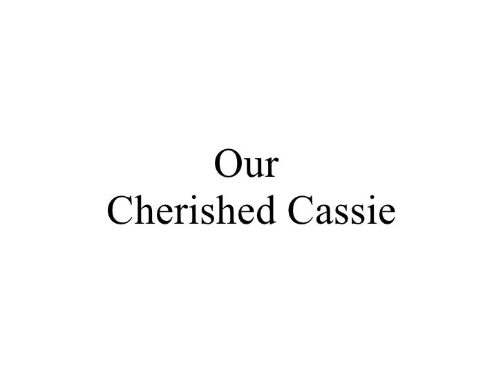 Our  Cherished Cassie