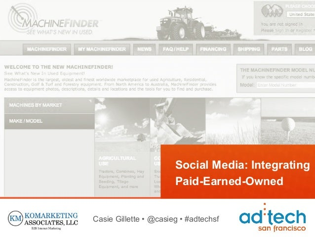Social Media: Integrating                       Paid-Earned-OwnedCasie Gillette • @casieg • #adtechsf