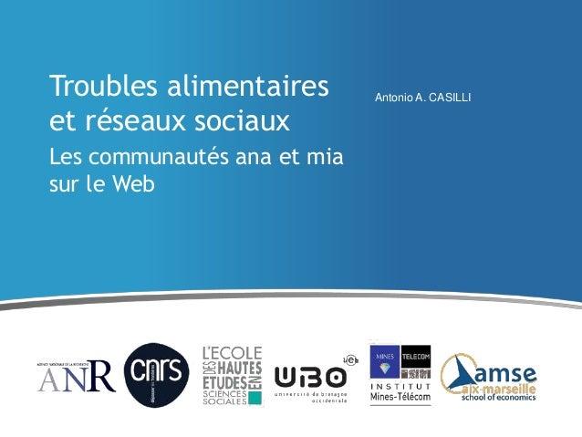 Troubles alimentaires et réseaux sociaux Les communautés ana et mia sur le Web  Antonio A. CASILLI