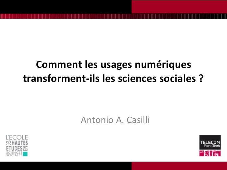 Comment les usages numériques transforment-ils les sciences sociales? Antonio A. Casilli