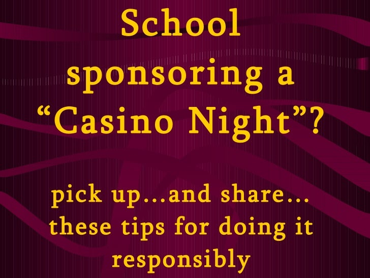 """School sponsoring a """"Casino Night""""? pick up…and share… these tips for doing it responsibly"""