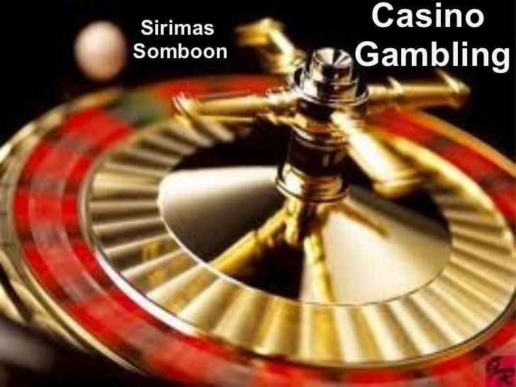 Casino Gambling Sirimas Somboon
